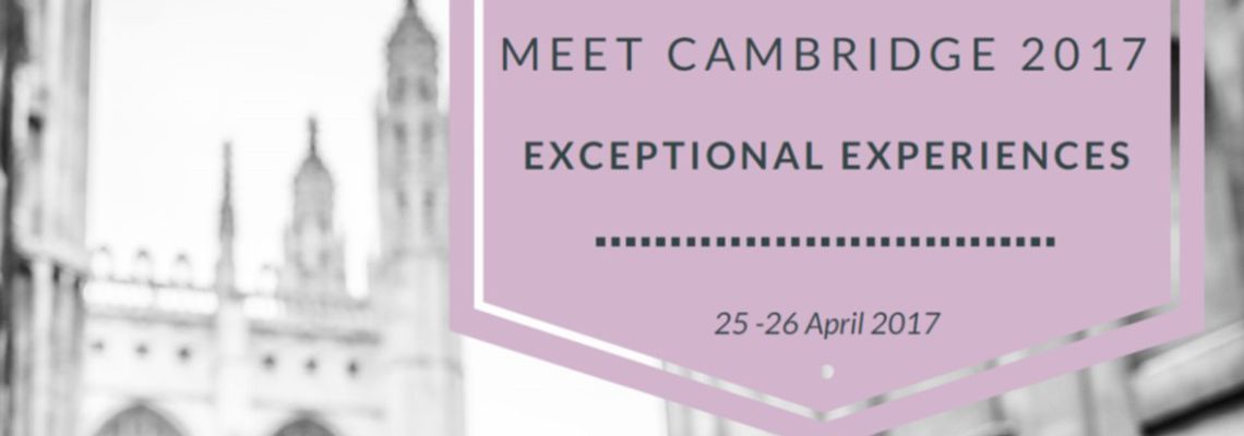 Registration is now open for Meet Cambridge 2017 - Exceptional Experiences